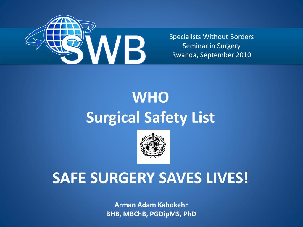 who surgical safety list safe surgery saves lives l.