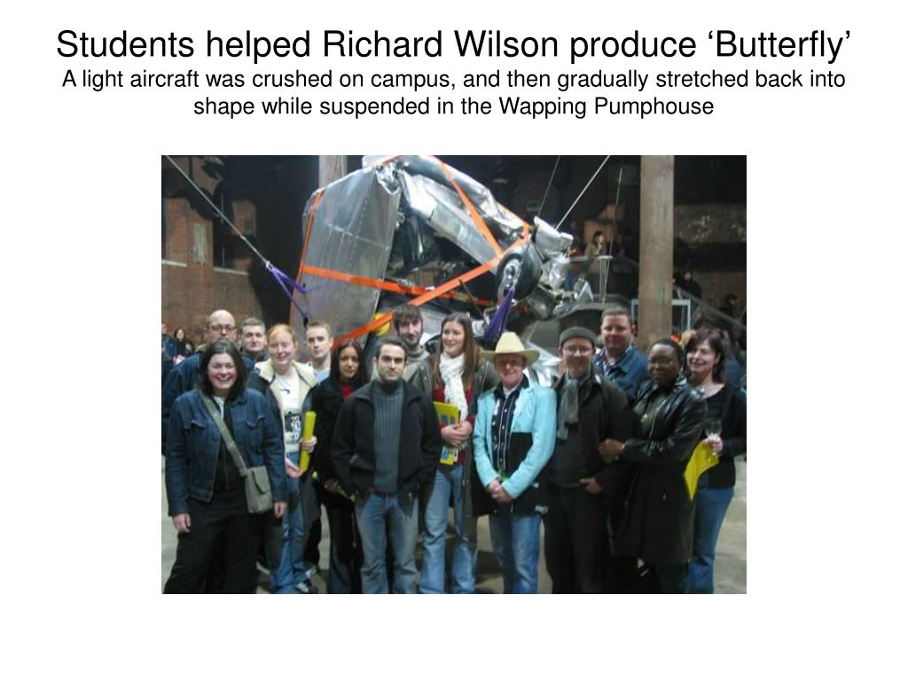 Students helped Richard Wilson produce 'Butterfly'