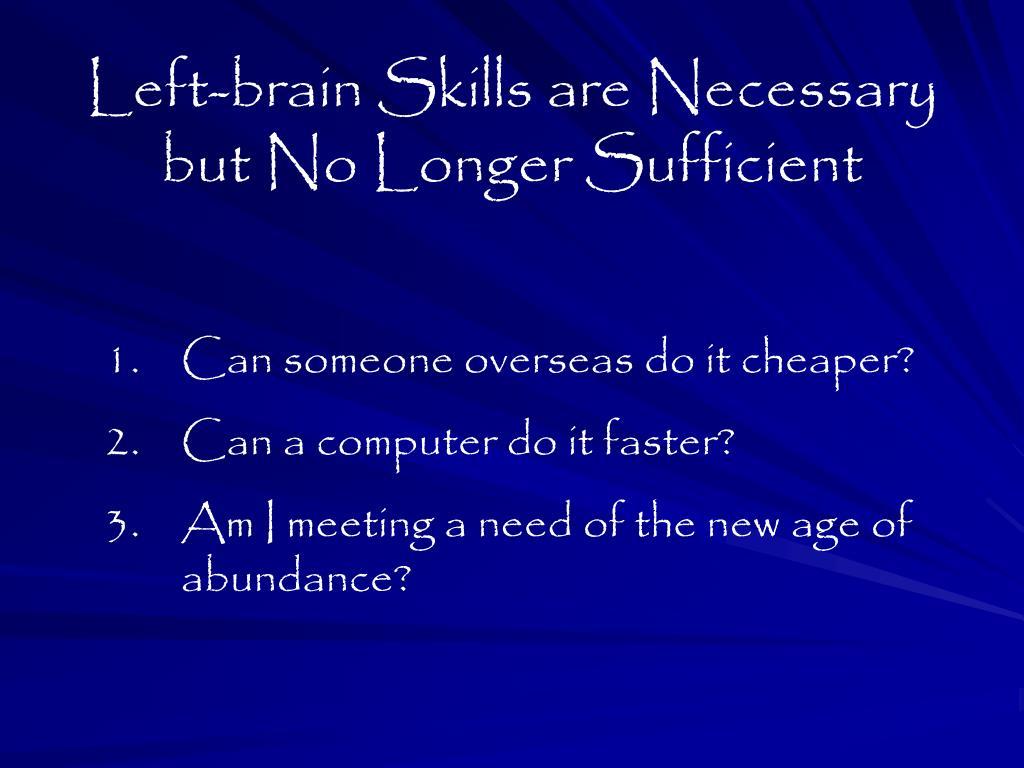 Left-brain Skills are Necessary but No Longer Sufficient