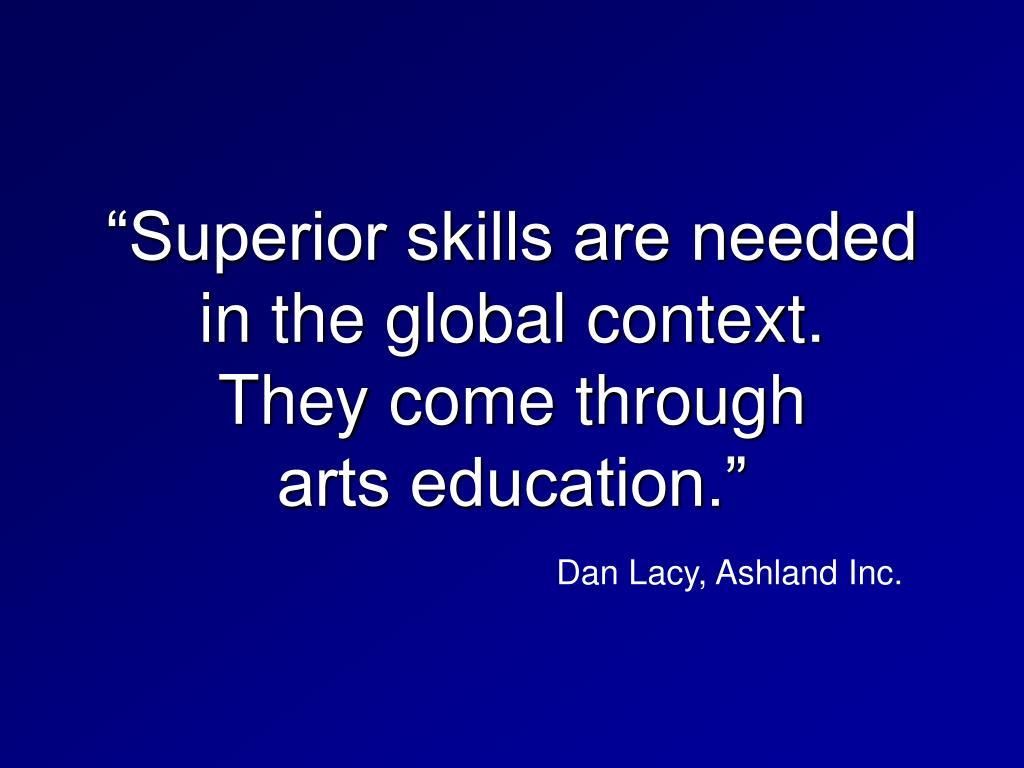 """Superior skills are needed"