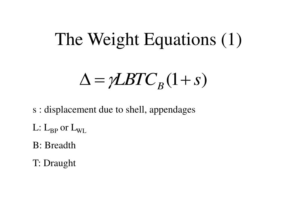 The Weight Equations (1)