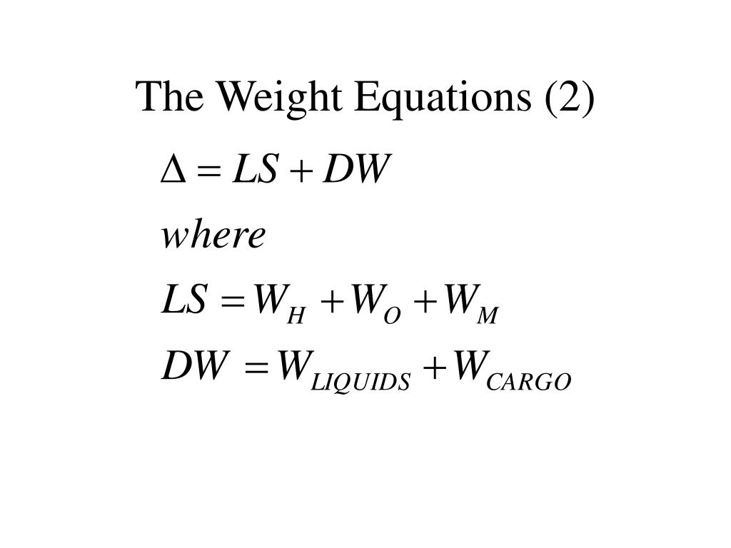 The Weight Equations (2)