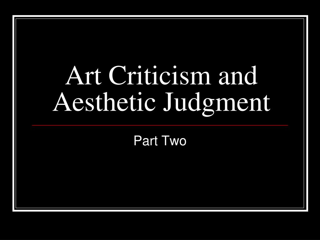 Art Criticism and Aesthetic Judgment
