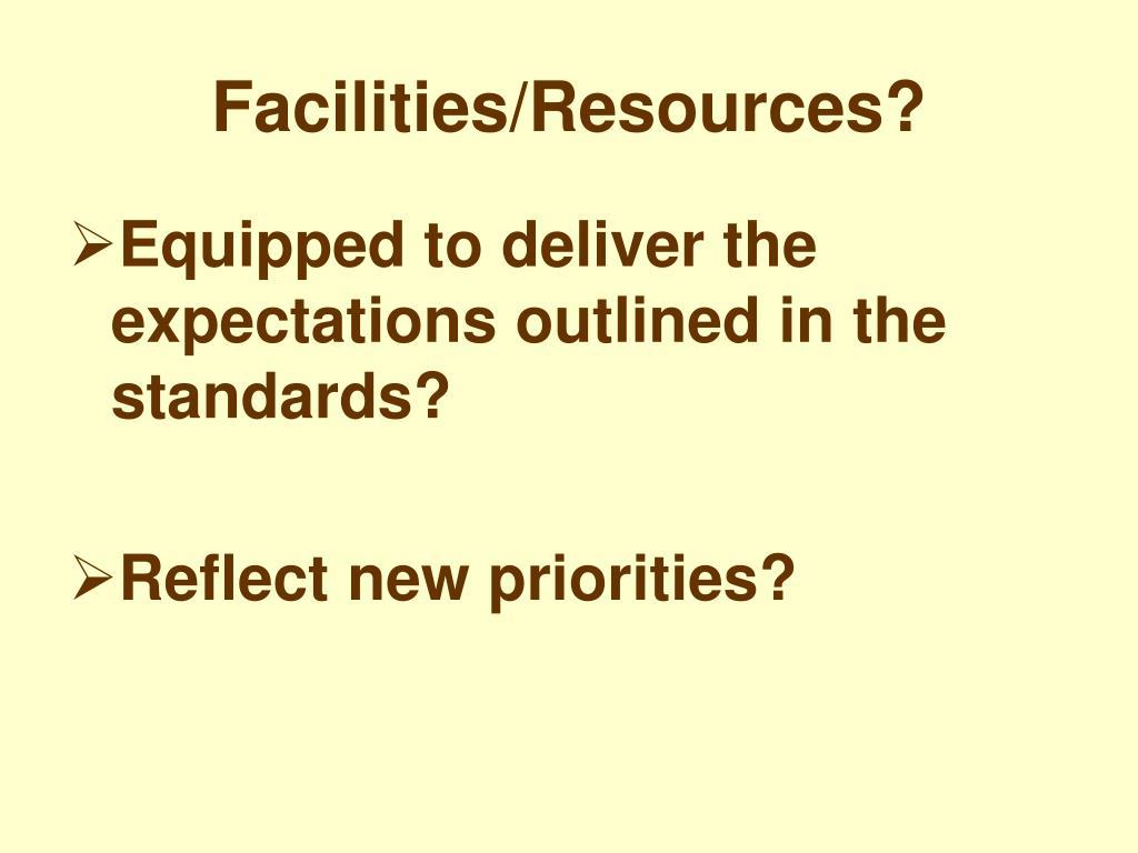 Facilities/Resources?