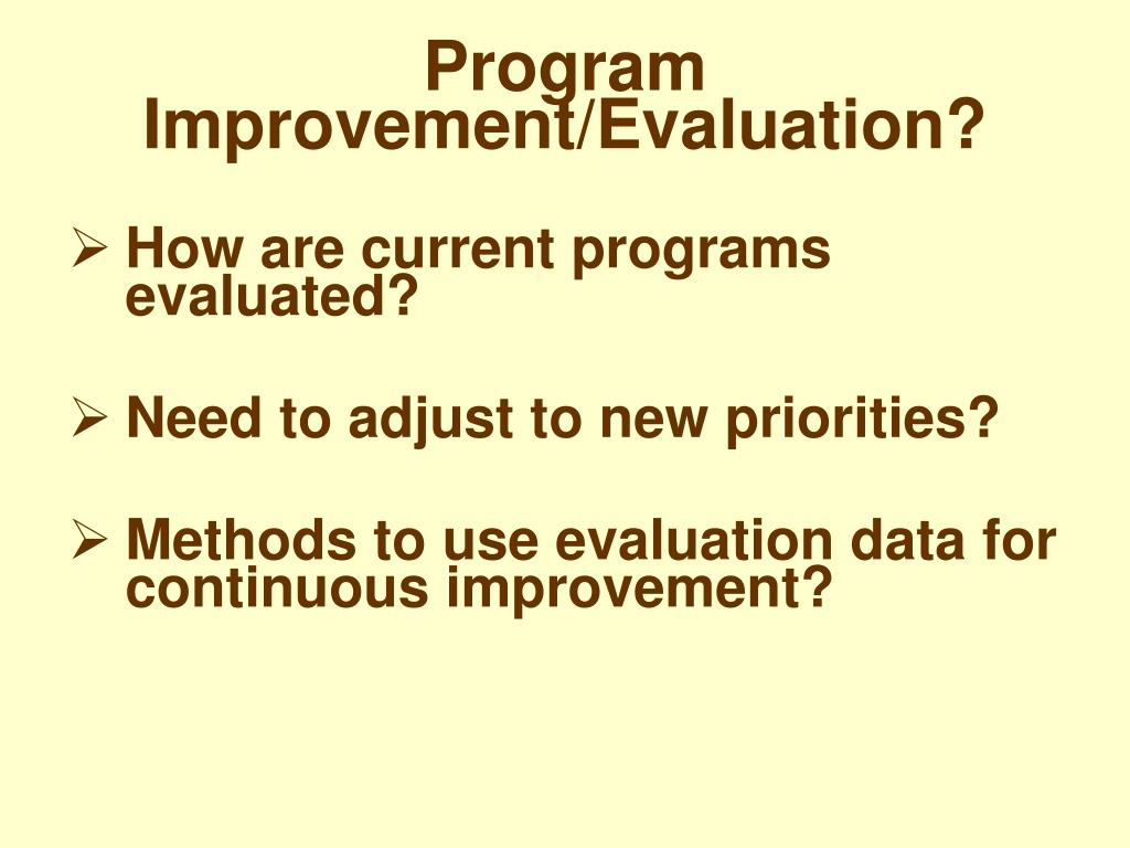 Program Improvement/Evaluation?