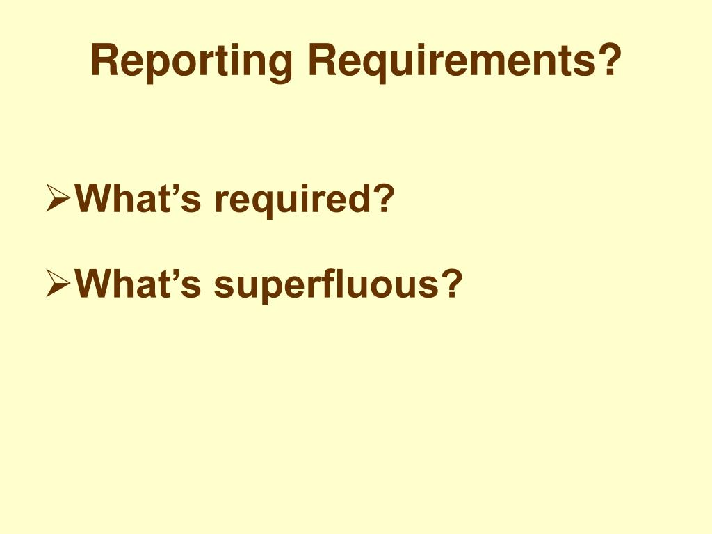 Reporting Requirements?