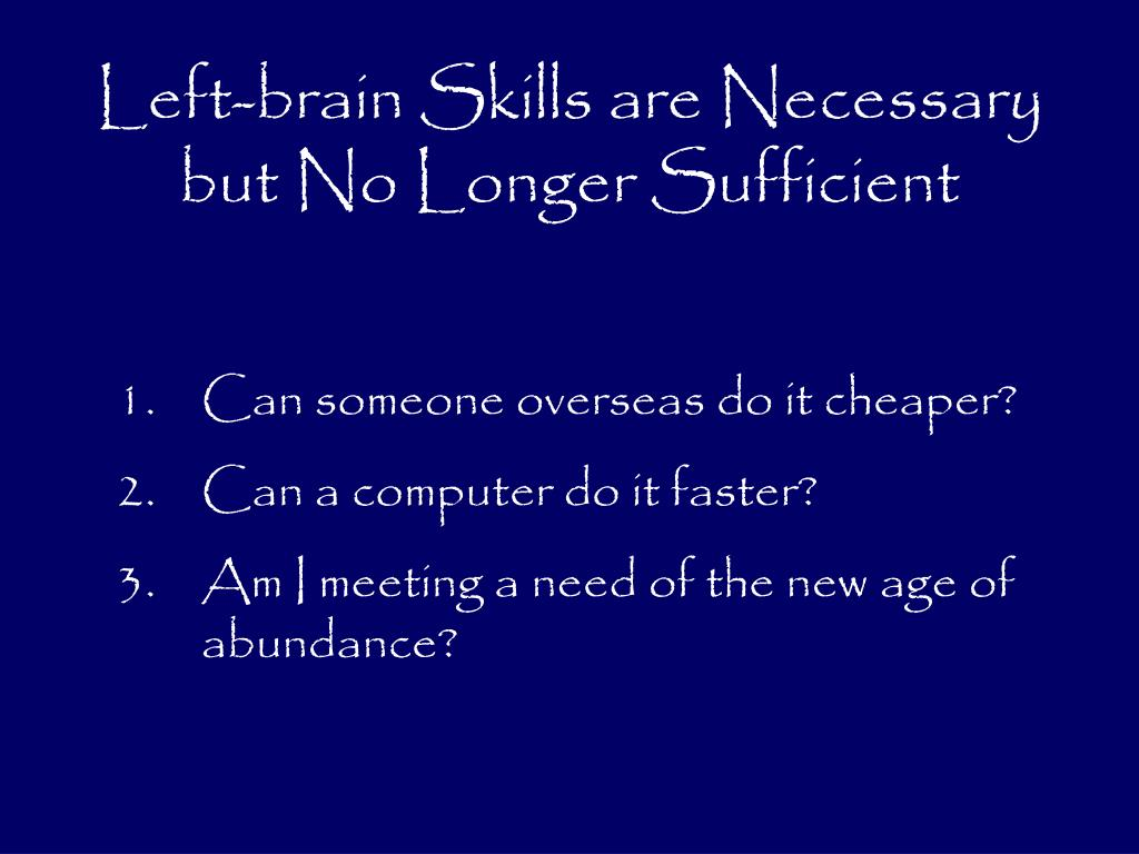 Left-brain Skills are Necessary but No Longer Sufficient