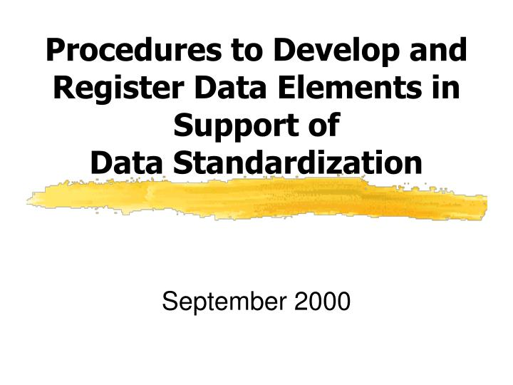 Procedures to develop and register data elements in support of data standardization