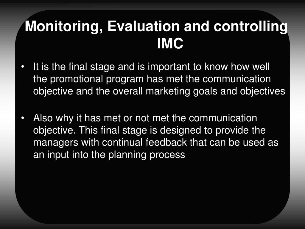 Monitoring, Evaluation and controlling IMC