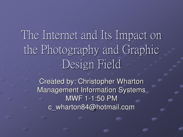 the internet and its impact on the photography and graphic design field n.