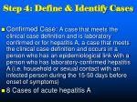 step 4 define identify cases6