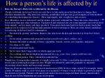 how a person s life is affected by it