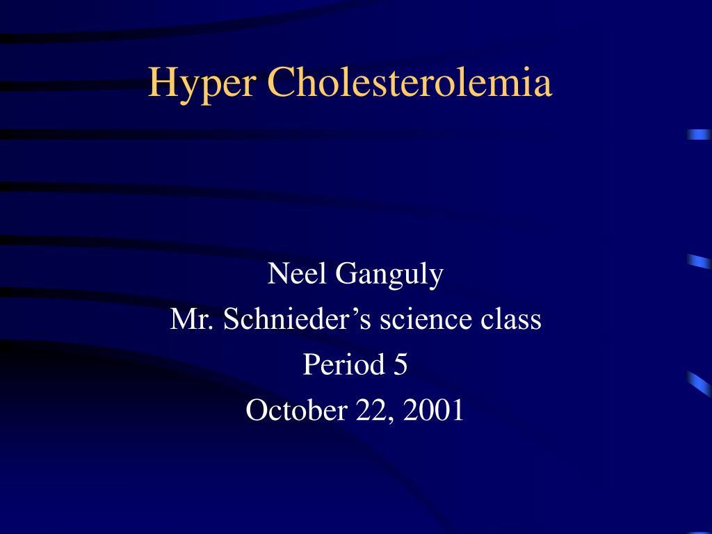 hyper cholesterolemia l.