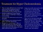 treatment for hyper cholesterolemia