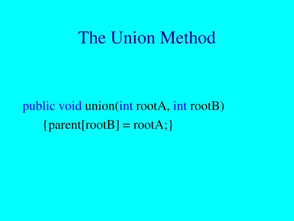 The Union Method