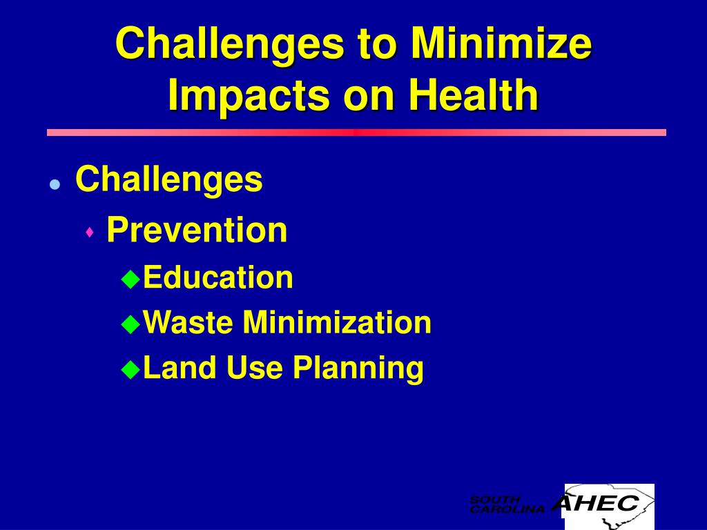 Challenges to Minimize Impacts on Health