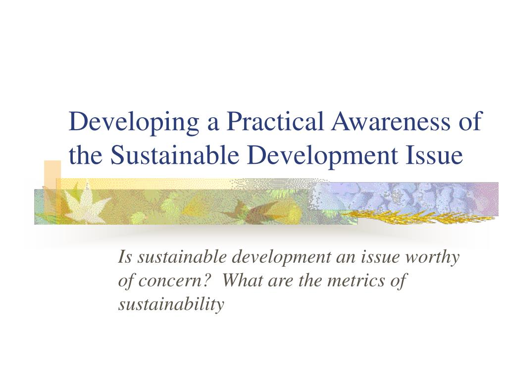 Developing a Practical Awareness of the Sustainable Development Issue