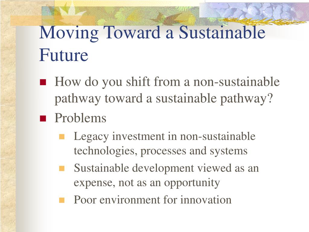 Moving Toward a Sustainable Future