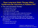 does long term statin therapy affect cardiovascular outcomes in pediatric fh