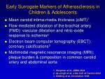 early surrogate markers of atherosclerosis in children adolescents