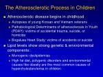 the atherosclerotic process in children