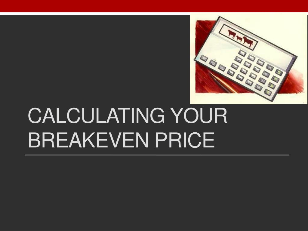 Calculating your breakeven price