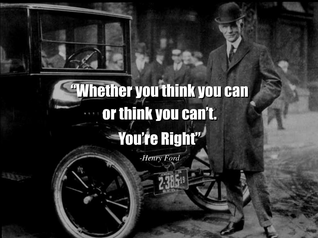 """Whether you think you can"