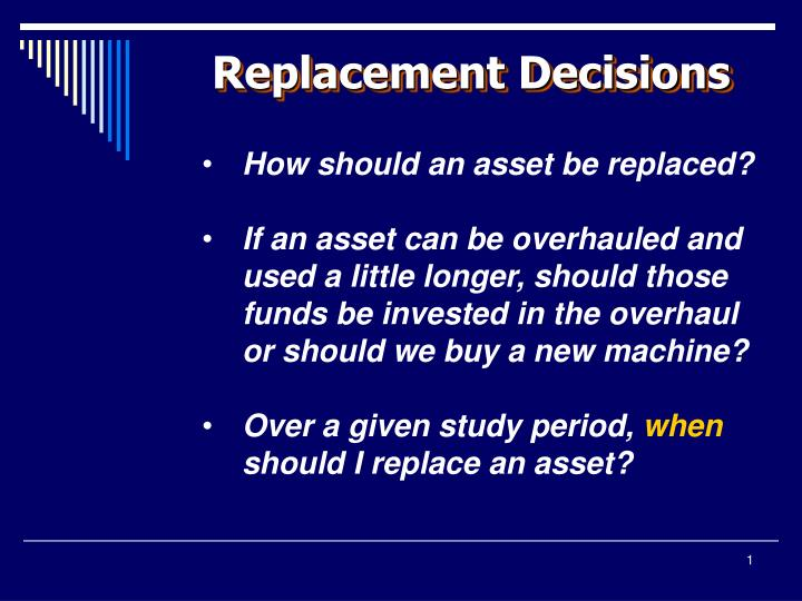 Replacement Decisions