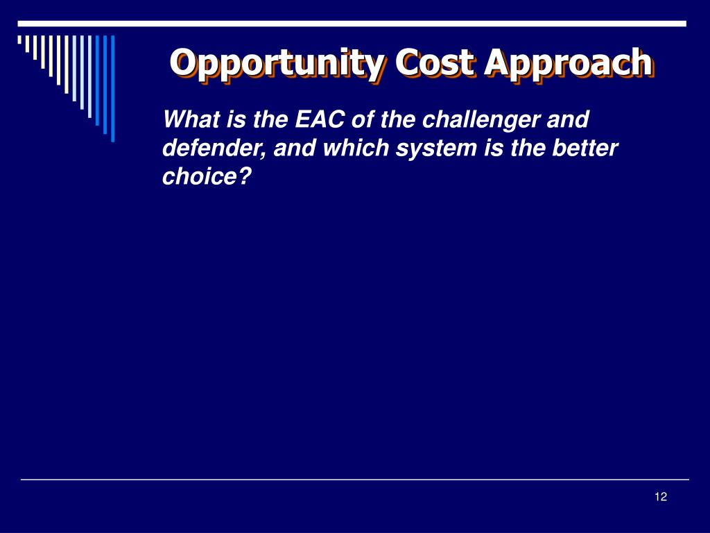 Opportunity Cost Approach