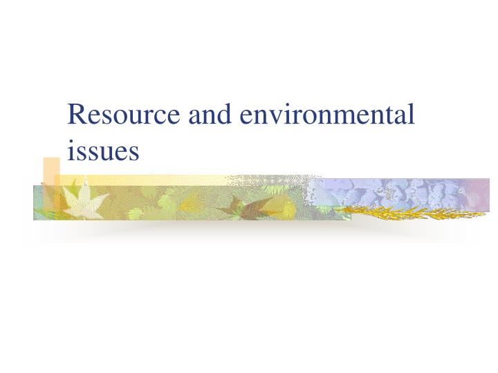 Resource and environmental issues