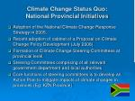 climate change status quo national provincial initiatives