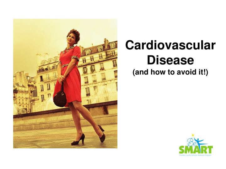 Cardiovascular disease and how to avoid it