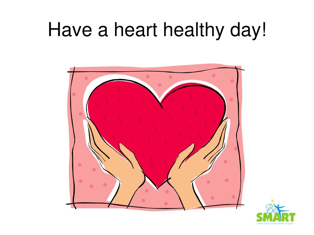 Have a heart healthy day!
