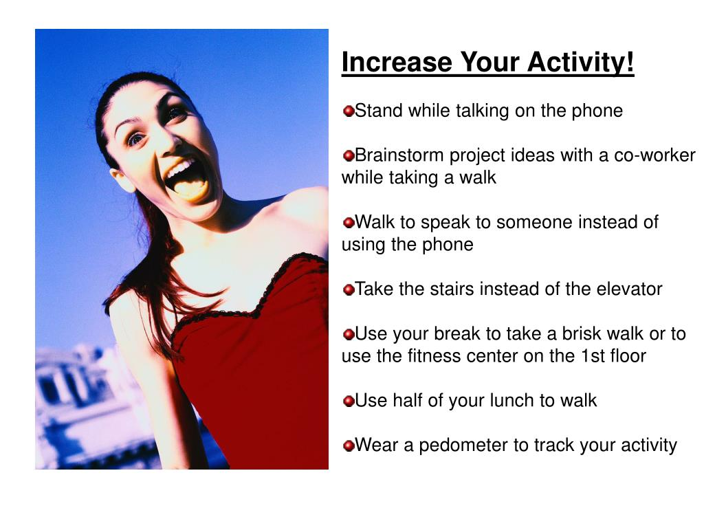 Increase Your Activity!