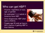 who can get hbp