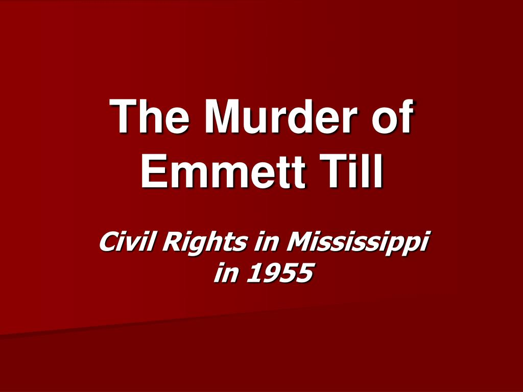 ppt - the murder of emmett till powerpoint presentation - id:727791, Modern powerpoint