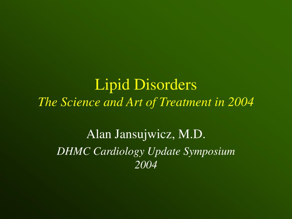 lipid disorders the science and art of treatment in 2004 l.