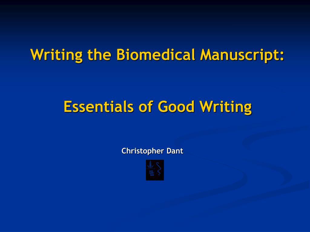 writing the biomedical manuscript essentials of good writing l.