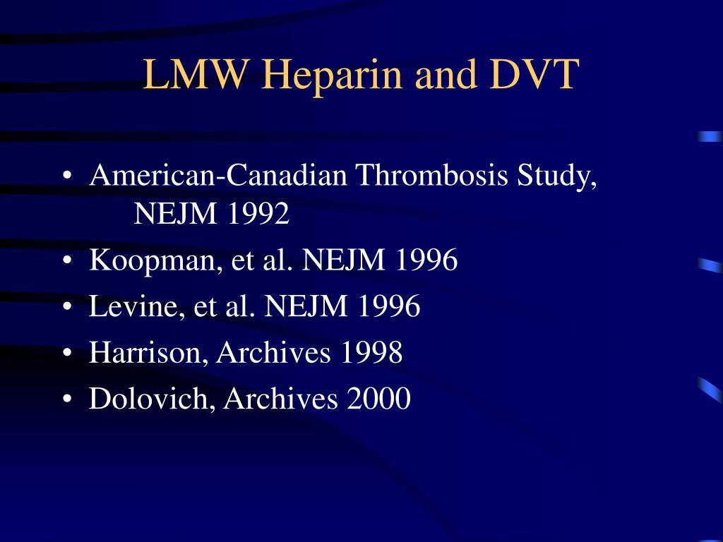 LMW Heparin and DVT