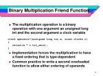 binary multiplication friend function
