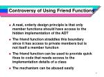 controversy of using friend functions
