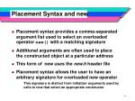 placement syntax and new