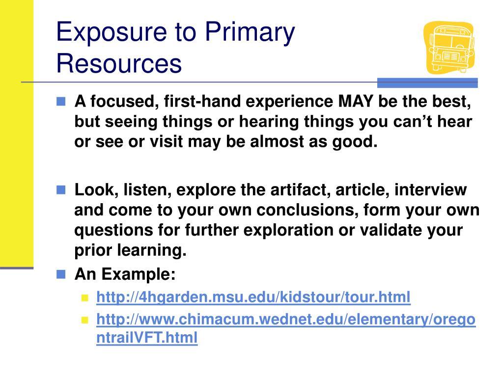 Exposure to Primary Resources