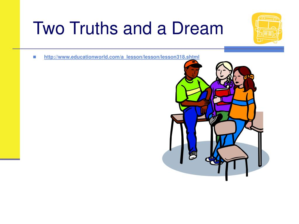 Two Truths and a Dream