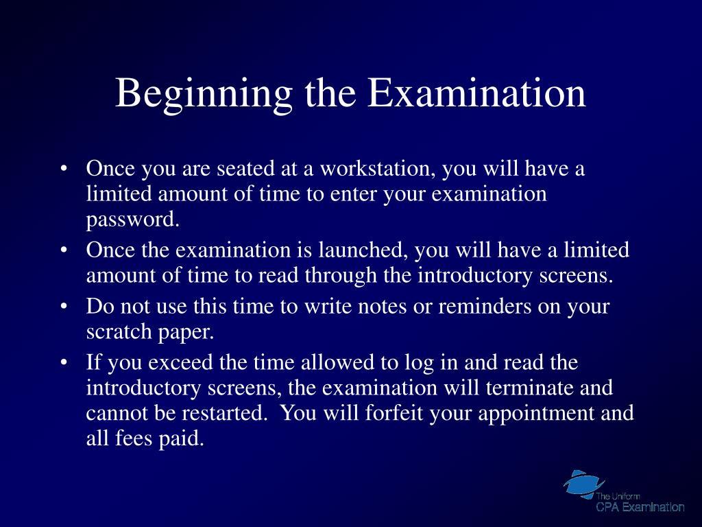 Beginning the Examination