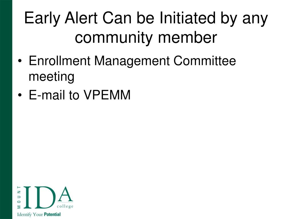 Early Alert Can be Initiated by any community member