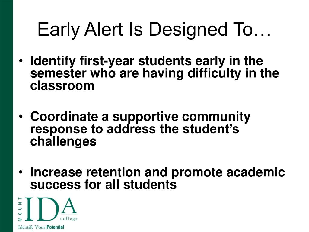 Early Alert Is Designed To…