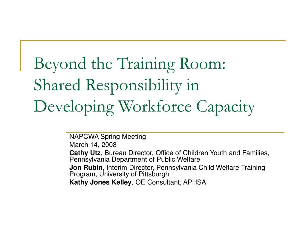 beyond the training room shared responsibility in developing workforce capacity l.