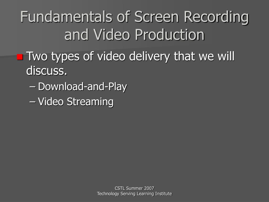 Fundamentals of Screen Recording and Video Production