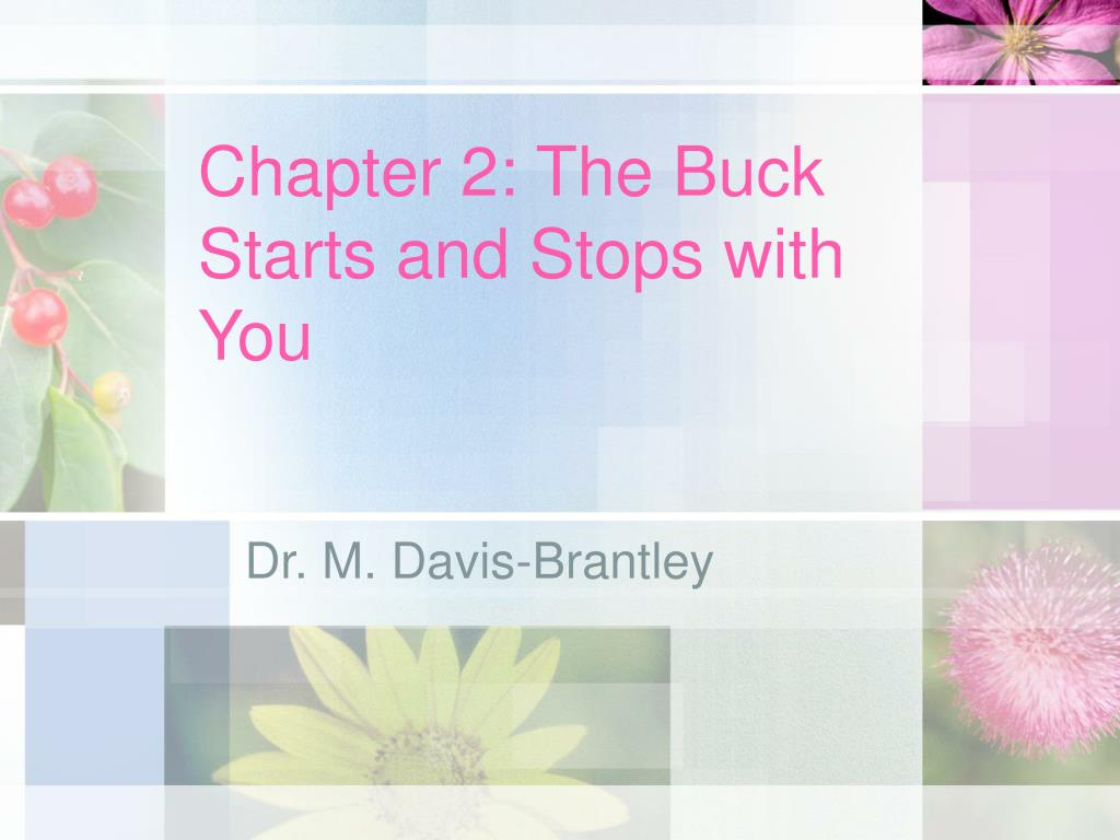 chapter 2 the buck starts and stops with you l.